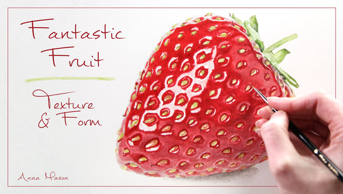 Fantastic Fruit: Texture & Form