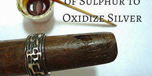 How to Use Liver of Sulphur to Oxidize Silver