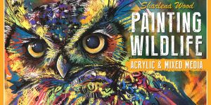 Painting Wildlife: Acrylic & Mixed Media